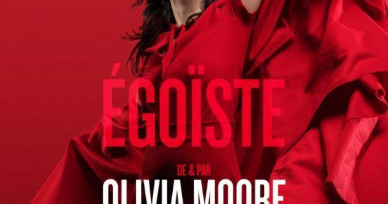 Olivia Moore « Égoïste »